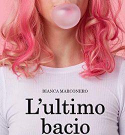 L'ultimo bacio di Bianca Marconero